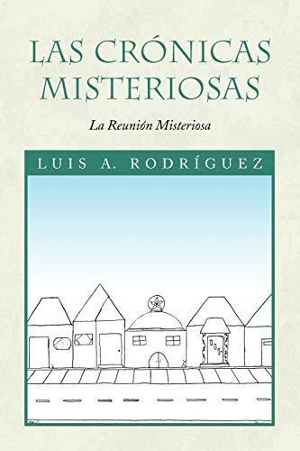 Las Cronicas Misteriosas: Luis A RodrÃguez