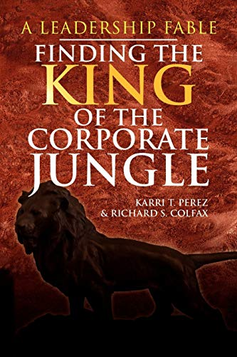 Finding the King of the Corporate Jungle: Karri T. Perez