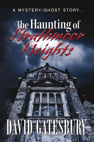 9781436372886: The Haunting of Strathmoor Heights: A Mystery/Ghost Story