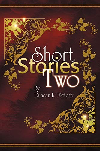 Short Stories Two: Duncan L Dieterly