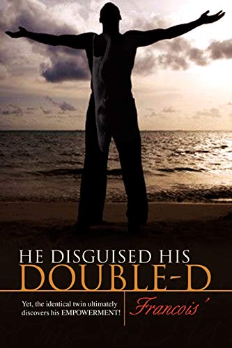 9781436373340: He disguised his DOUBLE-D