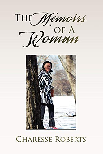 The Memoirs of A Woman: Charesse Roberts