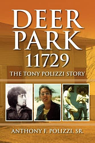 9781436374262: Deer Park 11729: The Tony Polizzi Story