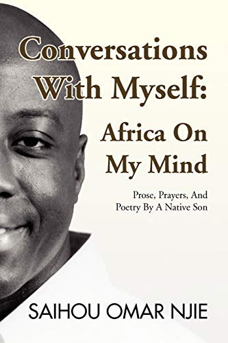 9781436374460: Conversations With Myself: Africa On My Mind: Prose, Prayers, And Poetry By A Native Son