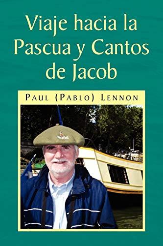 Viaje Hacia La Pascua y Cantos de Jacob: J. Paul Pablo Lennon