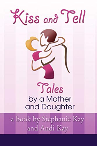 Kiss and Tell: Kay, Stephanie, Kay,