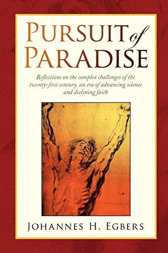 Pursuit of Paradise: Johannes H Egbers
