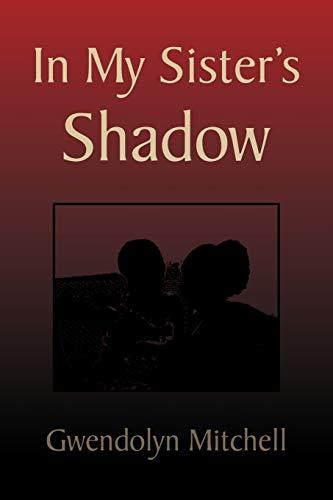 In My Sisters Shadow: Gwendolyn Mitchell