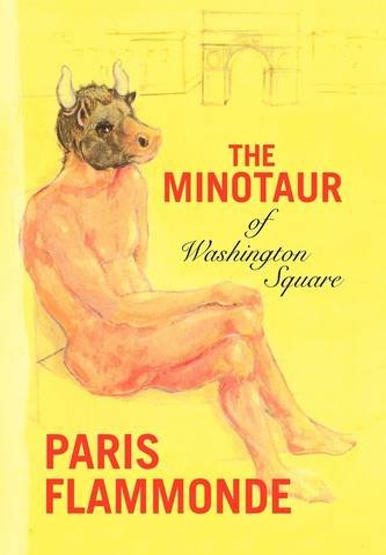 The Minotaur of Washington Square: Paris Flammonde