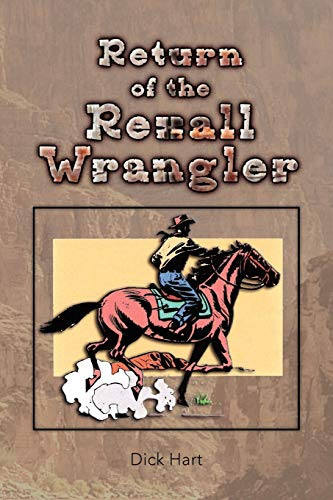 Return of the Rexall Wrangler (143637958X) by Dick Hart