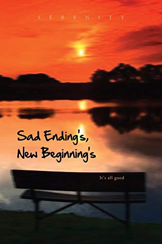 Sad Ending S, New Beginning S: Its All Good: Serenity