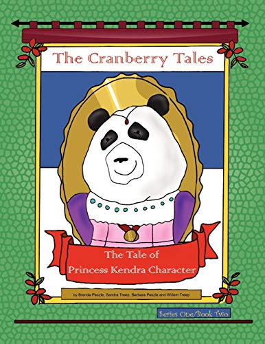 9781436380713: The Cranberry Tales: The Tale of Princess Kendra Character: The Tale of Princess Kendra Character