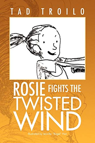 9781436380799: Rosie Fights the Twisted Wind
