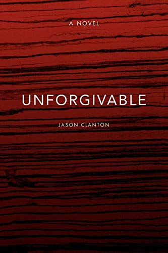 Unforgivable: Jason Clanton
