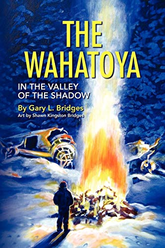 9781436383301: The Wahatoya: In the Valley of the Shadow