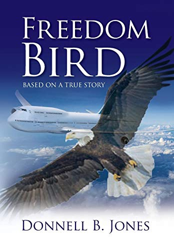 Freedom Bird: Donnell B. Jones
