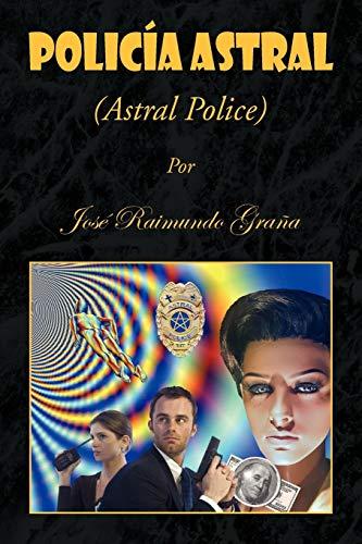 Policia Astral: Jose Raimundo Grana