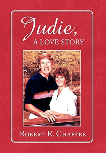 JUDIE, A LOVE STORY: ROBERT R. CHAFFEE