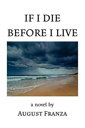 9781436388368: IF I DIE BEFORE I LIVE
