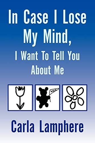 In Case I Lose My Mind, I Want To Tell You About Me: Carla Lamphere