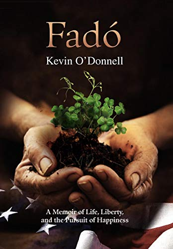 Fado: A Memoir of Life, Liberty, and the Pursuit of Happiness (9781436391238) by Kevin O'Donnell