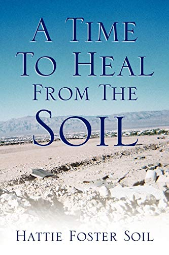 A Time To Heal From The Soil: Hattie Foster Soil