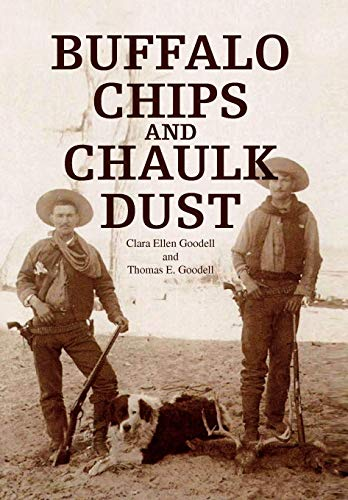 BUFFALO CHIPS AND CHAULK DUST: Clara Ellen Goodell