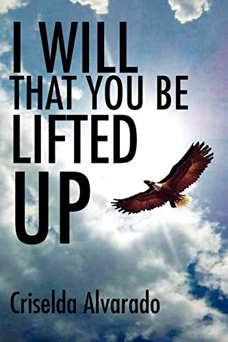 I Will That You Be Lifted Up: Criselda Alvarado