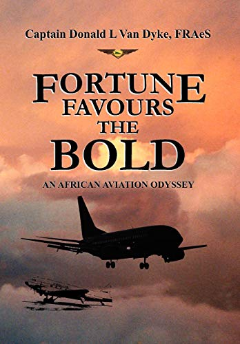 Fortune Favours the Bold: Donald L. Van Dyke FRAes