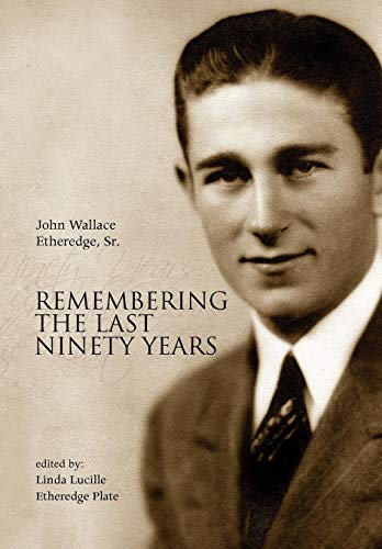 9781436393874: Remembering the Last Ninety Years