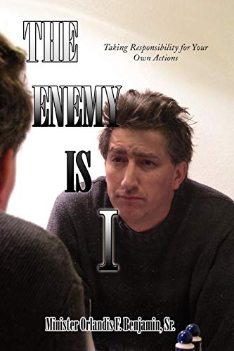 9781436394260: THE ENEMY IS I: Taking Responsibility for Your Own Actions
