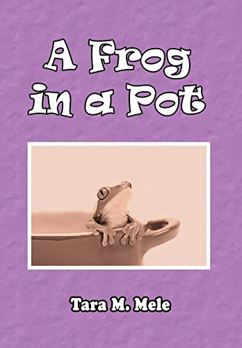 9781436395373: A Frog in a Pot