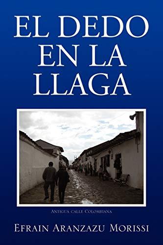 9781436395595: EL DEDO EN LA LLAGA (Spanish Edition)