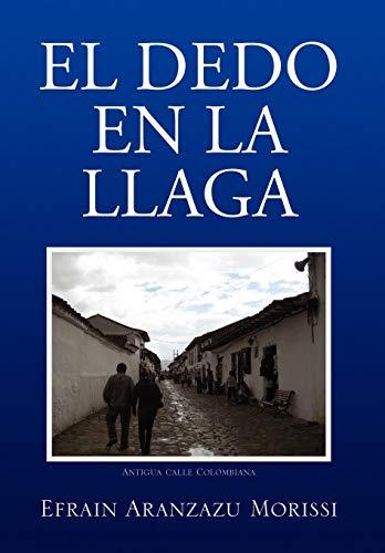 9781436395601: El Dedo En La Llaga (Spanish Edition)