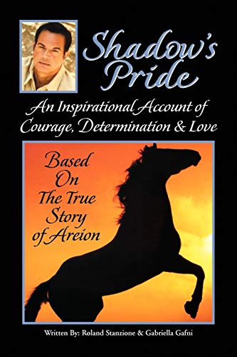 9781436396172: Shadow's Pride: An Inspirational Account of Courage, Determination, & Love