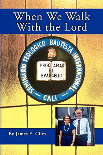 When We Walk With the Lord: James E. Giles