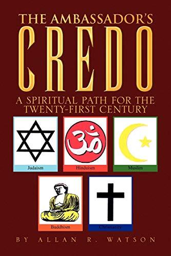 The Ambassadors Credo: Allan R Watson