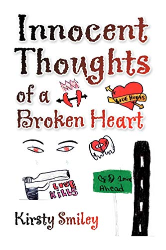 9781436397124: Innocent Thoughts of a Broken Heart