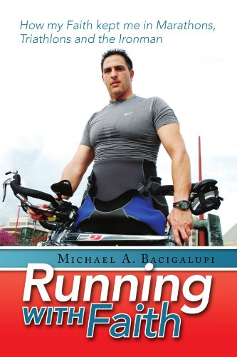 9781436397179: Running with Faith: How my Faith kept me in Marathons, Triathlons and the Ironman