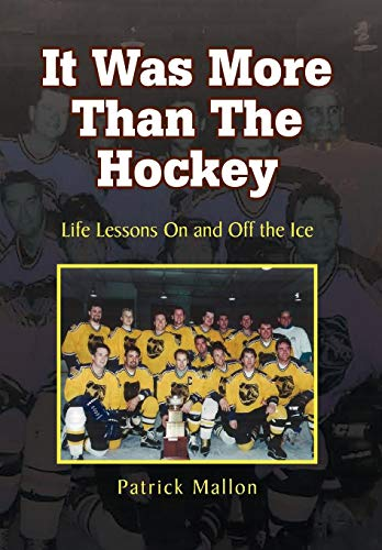 9781436397414: It Was More Than the Hockey