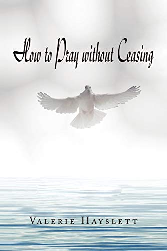 How to Pray Without Ceasing (Paperback)