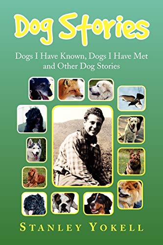 9781436398299: Dog Stories: Dogs I Have Known, Dogs I have Met and Other Dog Stories