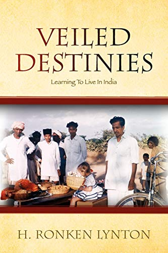 9781436398350: Veiled Destinies: Learning To Live In India