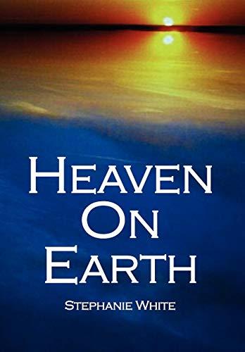 Heaven On Earth: STEPHANIE WHITE