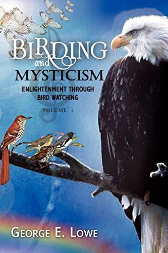 9781436399883: BIRDING AND MYSTICISM: ENLIGHTENMENT THROUGH BIRD WATCHING