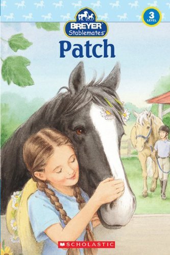 9781436437141: Patch (Turtleback School & Library Binding Edition) (Scholastic Reader Breyer Stablemates - Level 3 (Pb))
