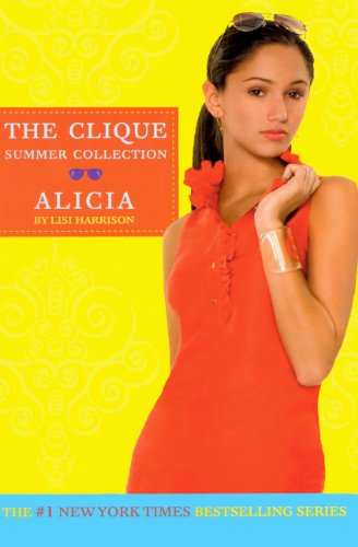 Alicia (The Clique Summer Collection): Lisi Harrison