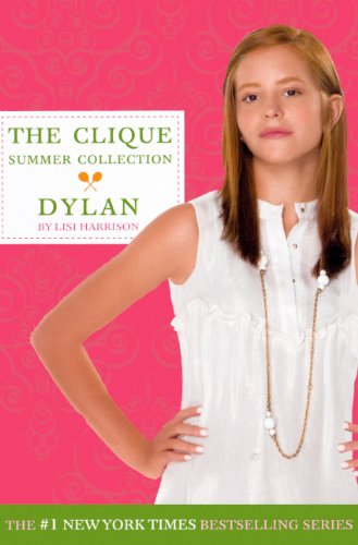Dylan (Turtleback School & Library Binding Edition) (Clique Summer Collection): Harrison, Lisi