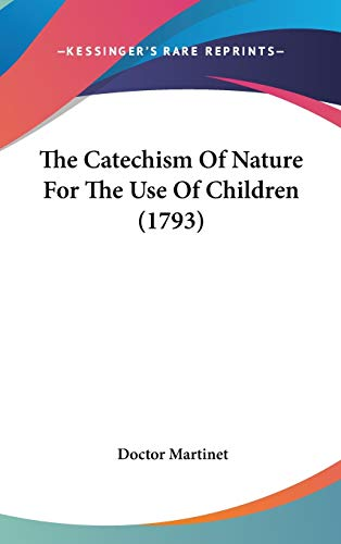 9781436500654: The Catechism Of Nature For The Use Of Children (1793)