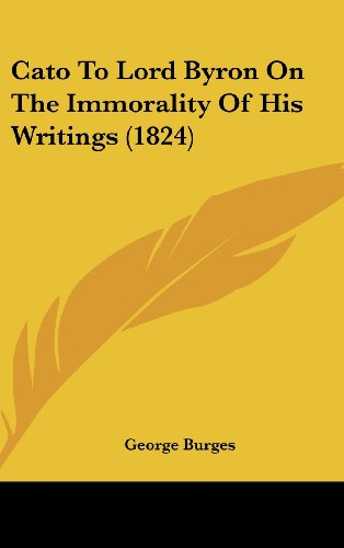 9781436503136: Cato To Lord Byron On The Immorality Of His Writings (1824)